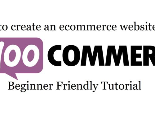 Create An Ecommerce Website In WordPress 2017 – Woocommerce Tutorial For Beginners
