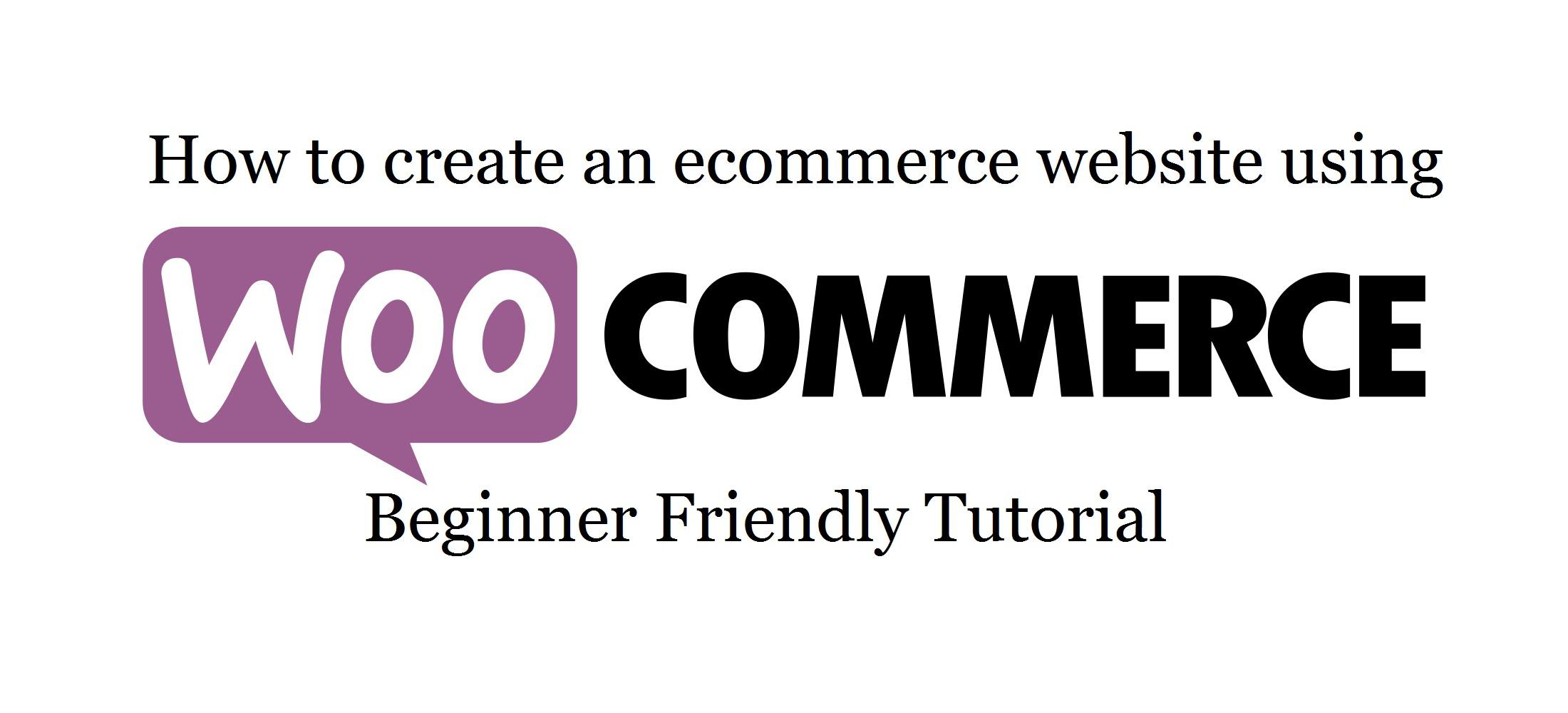 Create An Ecommerce Website In WordPress 2017 – Woocommerce Tutorial For Beginners