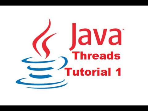 Java Threads Tutorial 1 – Introduction to Java Threads