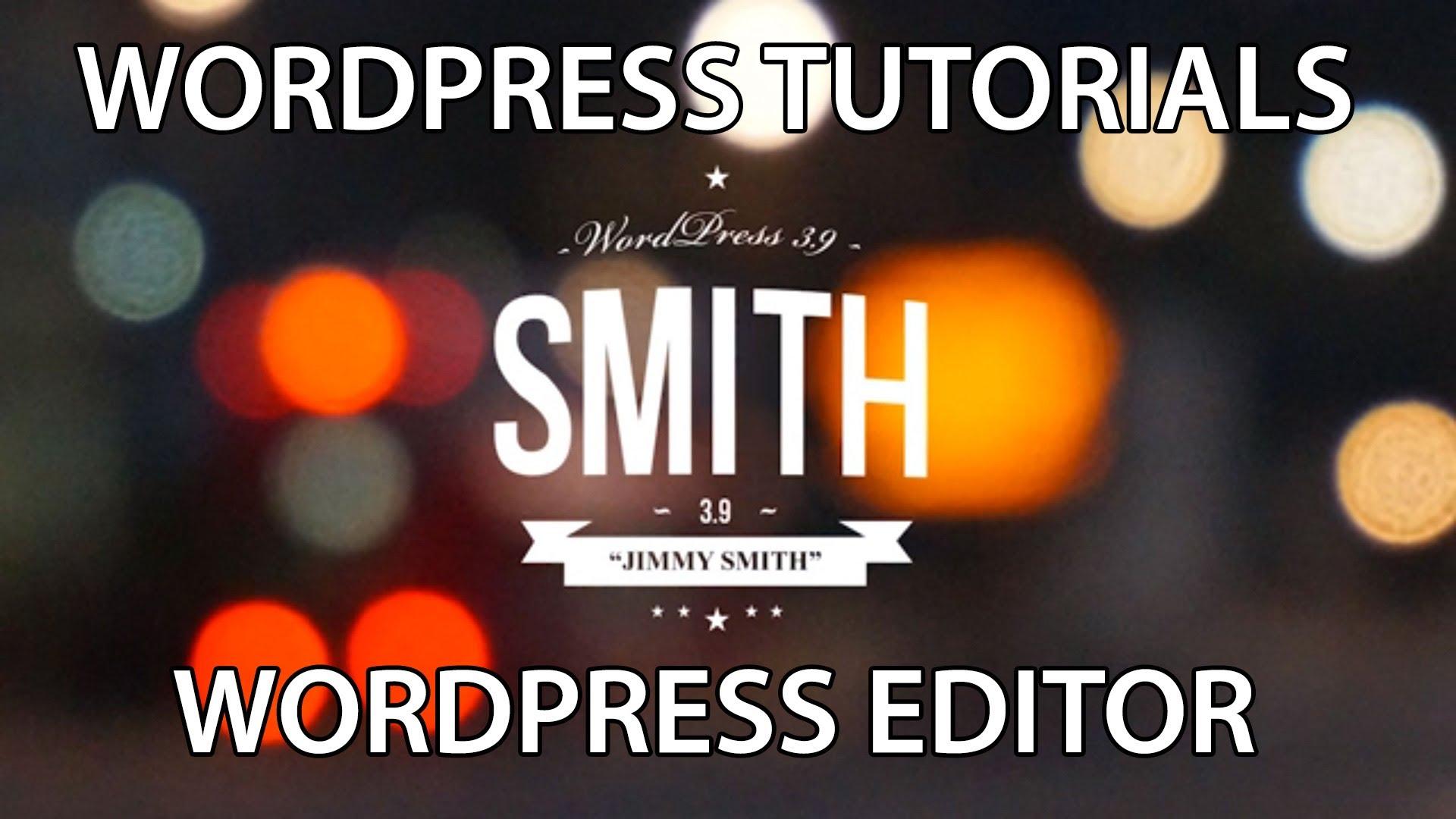 WordPress Tutorial: WordPress Editor