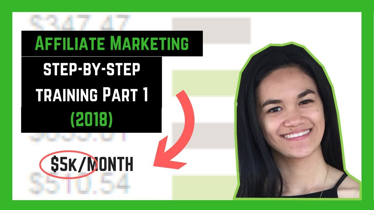 Affiliate Marketing Step-By-Step Tutorial to Make $5k/month in 2018 (Part 1)