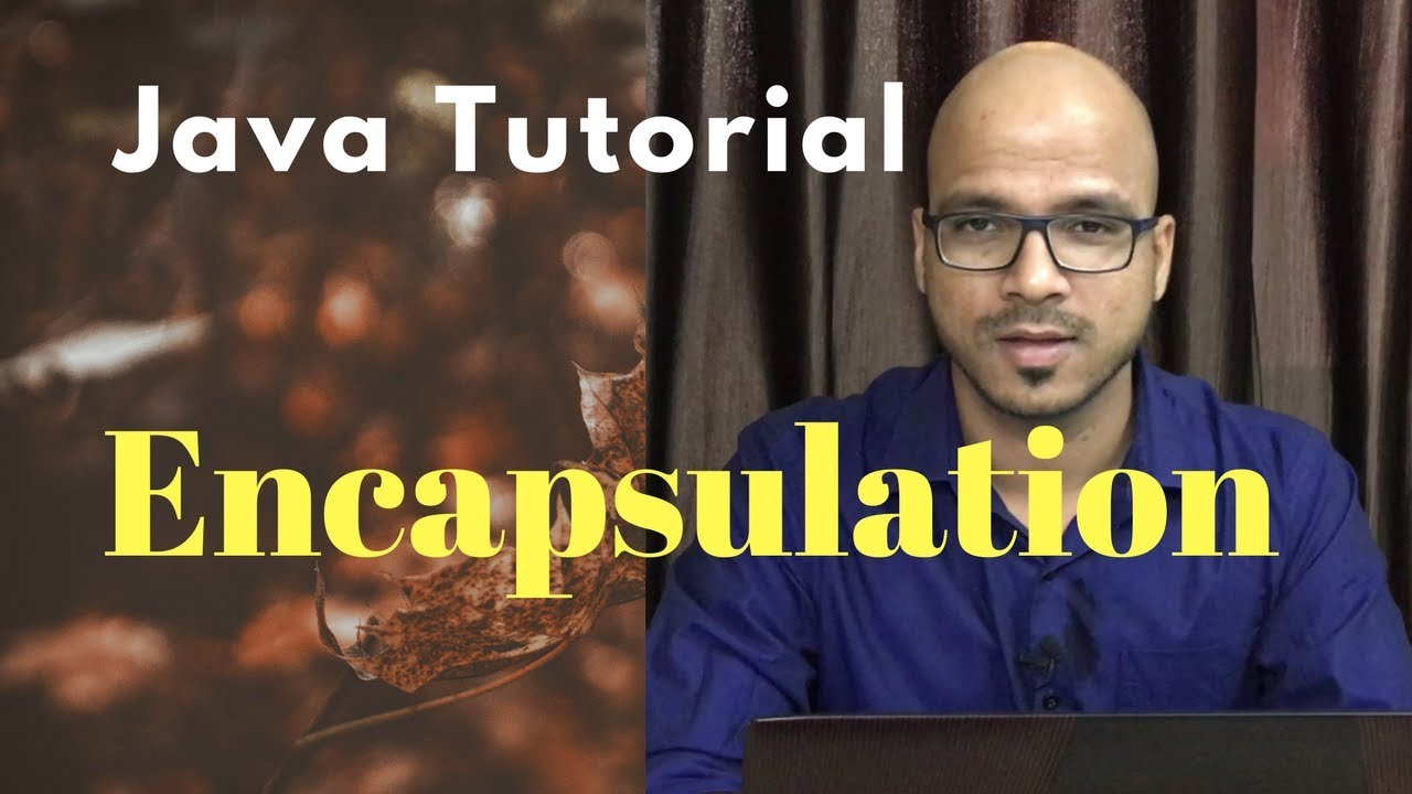 #6.6 Java Tutorial | Encapsulation