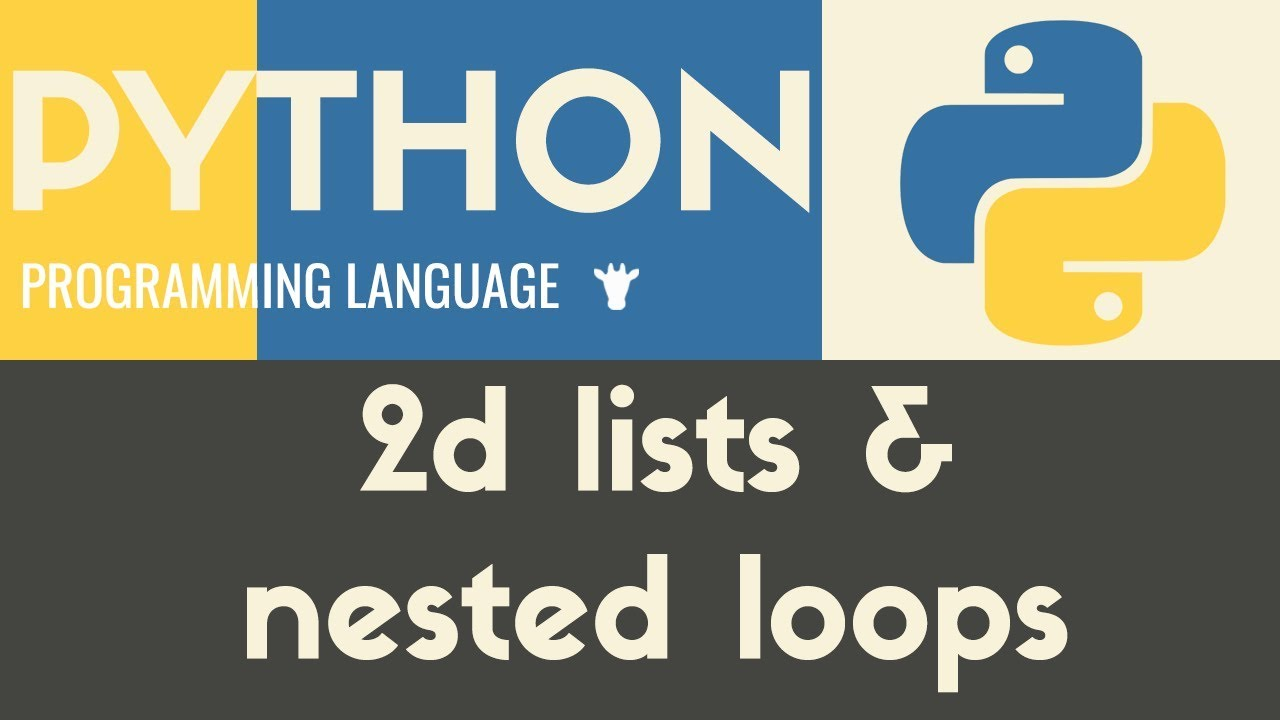 2D Lists & Nested Loops – Python – Tutorial 24