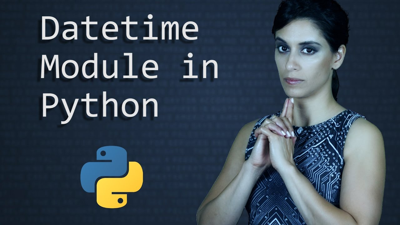 Datetime Module (Dates and Times)  || Python Tutorial  ||  Learn Python Programming