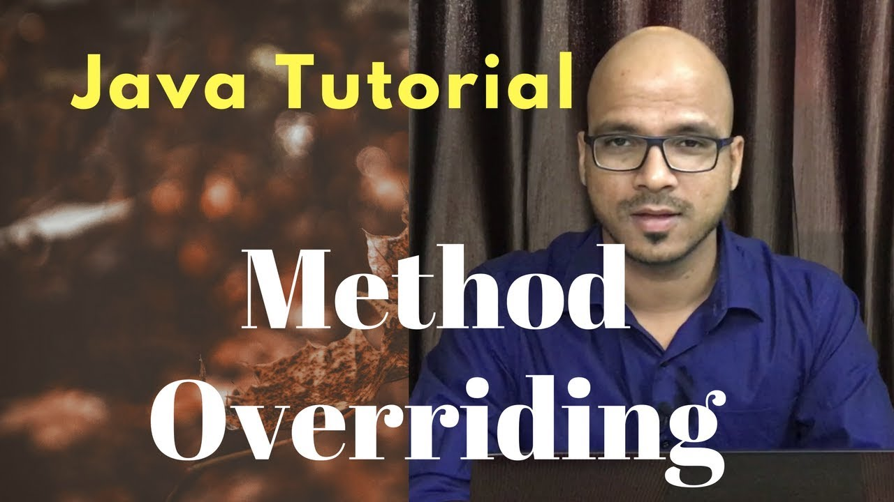 #6.4 Java Tutorial | Method Overriding | Super Keyword