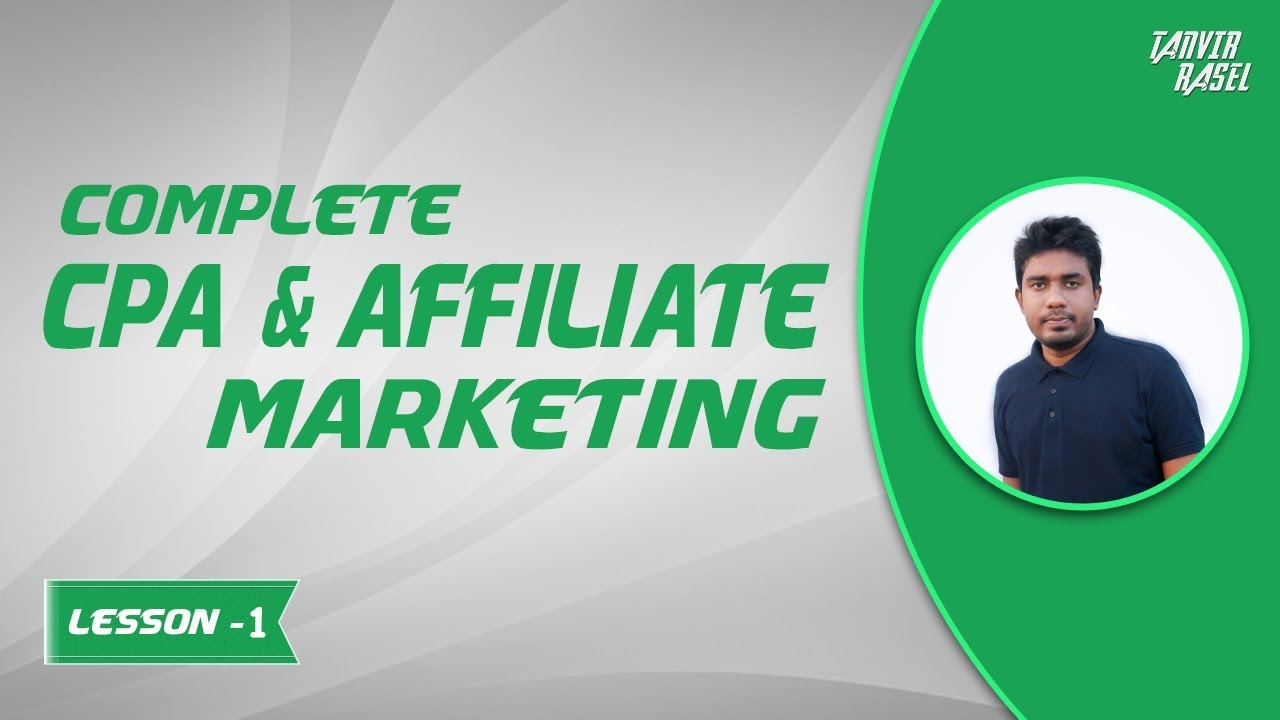 #1. Introduction – Complete CPA & Affiliate Marketing | Affiliate Marketing Bangla Tutorial
