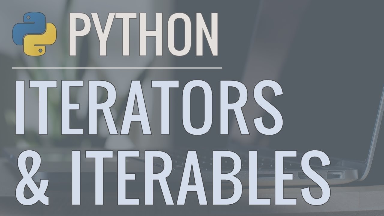 Python Tutorial: Iterators and Iterables – What Are They and How Do They Work?