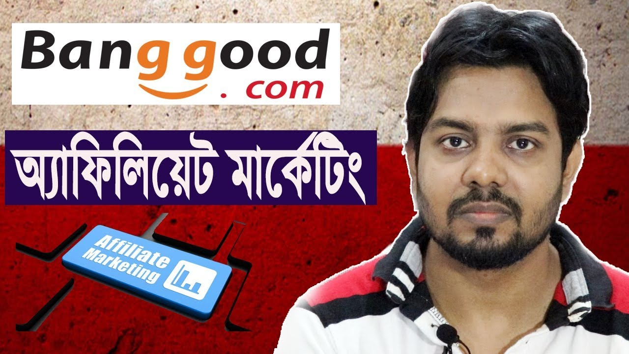 Banggood Affiliate Marketing Bangla Tutorial 2019
