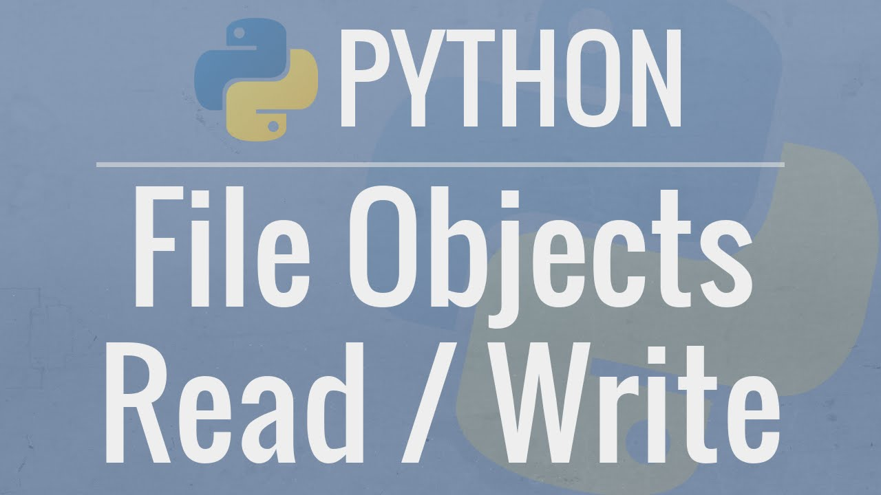 Python Tutorial: File Objects – Reading and Writing to Files