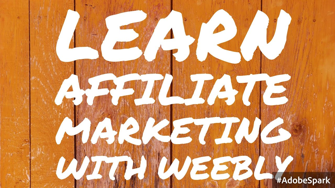 Learn Affiliate Marketing Step by Step –  Clickbank and Weebly Tutorial