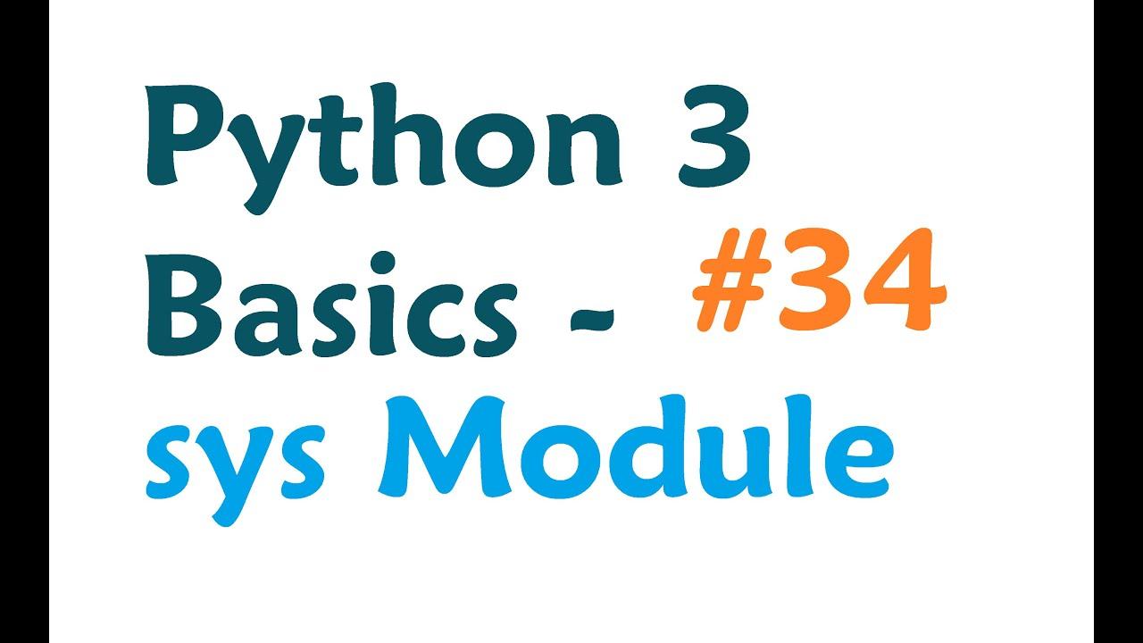 Python 3 Programming Tutorial – Sys Module