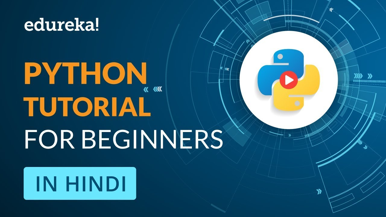 Python Tutorial For Beginners in Hindi | Learn Python Programming | Edureka Hindi