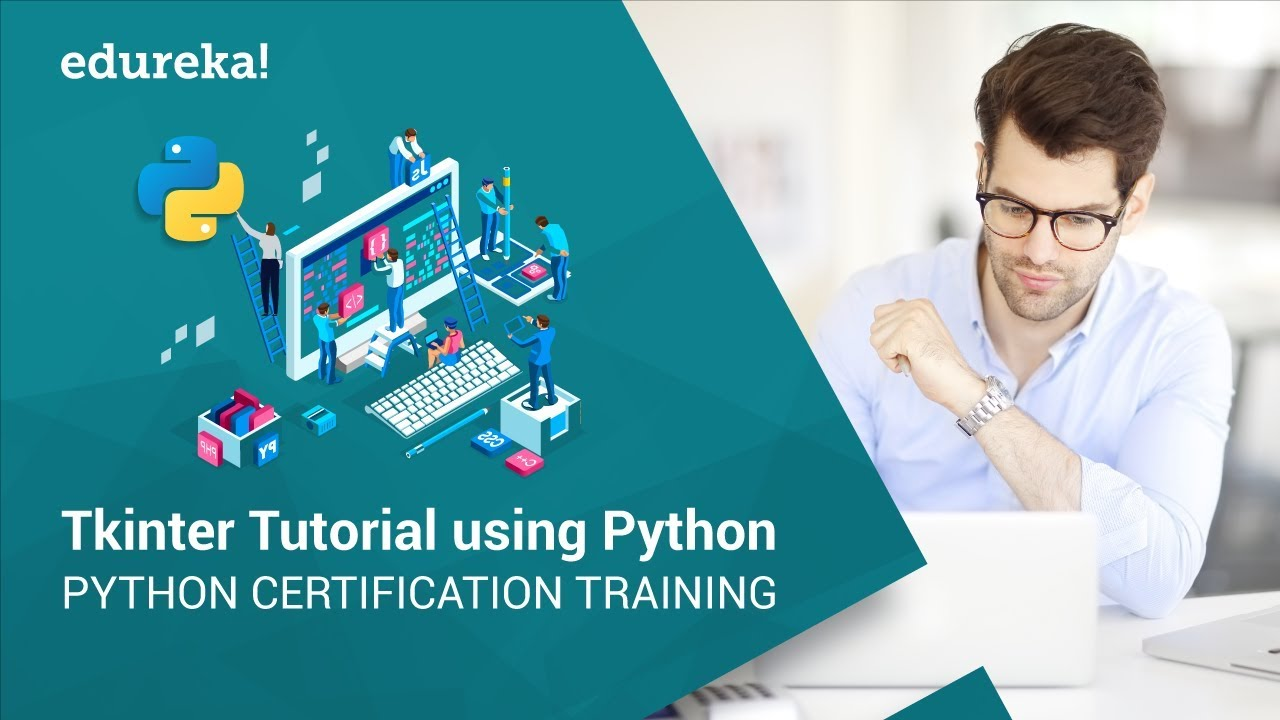 Tkinter Python Tutorial | Python GUI Programming Using Tkinter Tutorial | Python Training  | Edureka