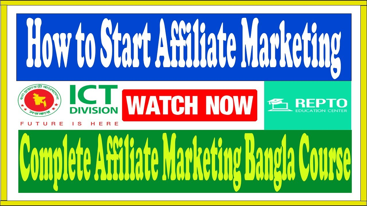 How to Start Affiliate Marketing Bangla Tutorial | Complete Affiliate Marketing Bangla Course