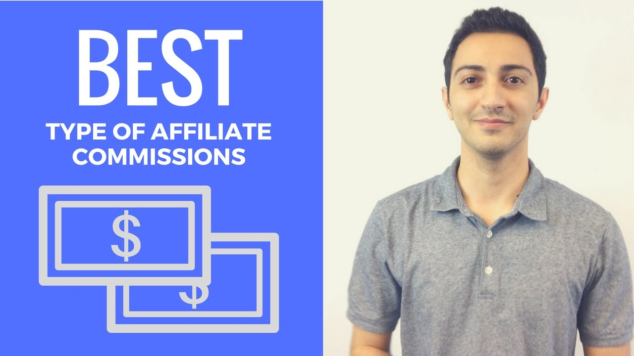 Affiliate Marketing Tutorial: Best Type Of Affiliate Commissions