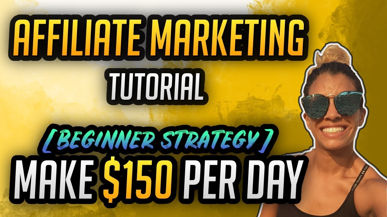 Affiliate Marketing Tutorial – Beginner Strategy To Make $150 Per Day