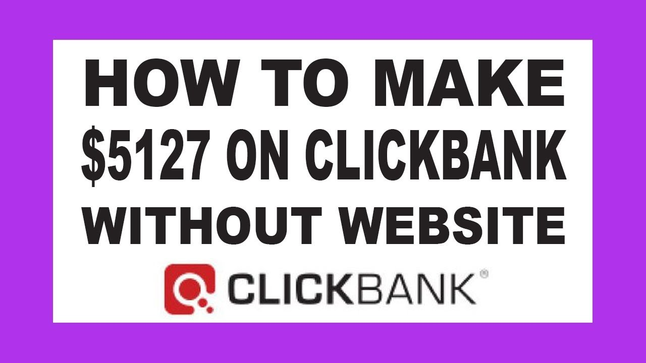 (Secret) Clickbank Affiliate Marketing Method – How To Make $5127 On Clickbank Without Website