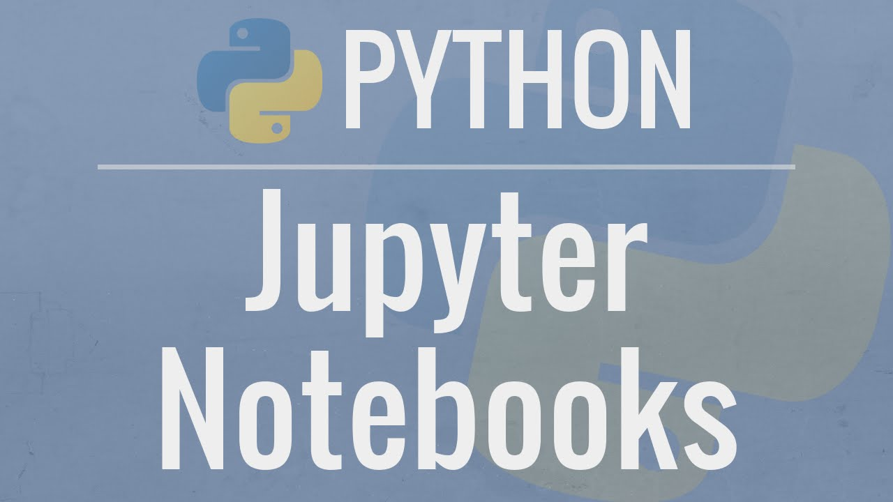 Jupyter Notebook Tutorial: Introduction, Setup, and Walkthrough