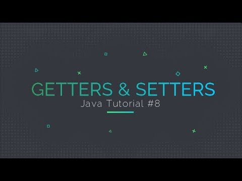 Java Tutorial #8: Getters and Setters Explained