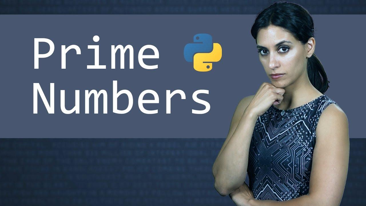 Python and Prime Numbers  || Python Tutorial  ||  Learn Python Programming