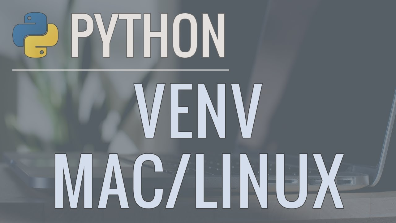 Python Tutorial: VENV (Mac & Linux) – How to Use Virtual Environments with the Built-In venv Module