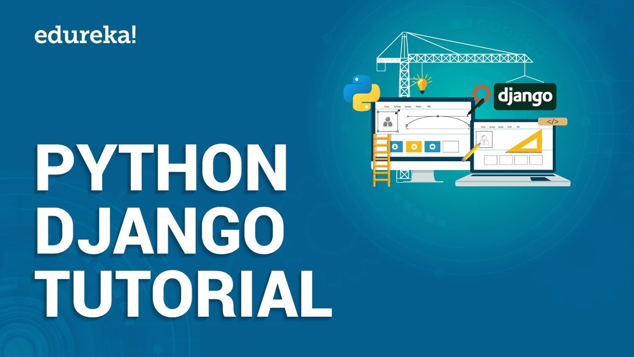 Python Django Tutorial | Python Tutorial With Django Framework | Python Training | Edureka