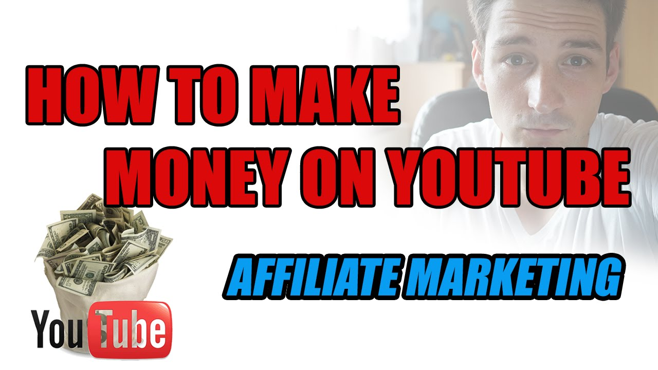 How To Make Money On Youtube With Affiliate Marketing – Tutorial 2016