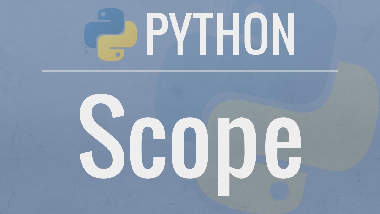 Python Tutorial: Variable Scope – Understanding the LEGB rule and global/nonlocal statements