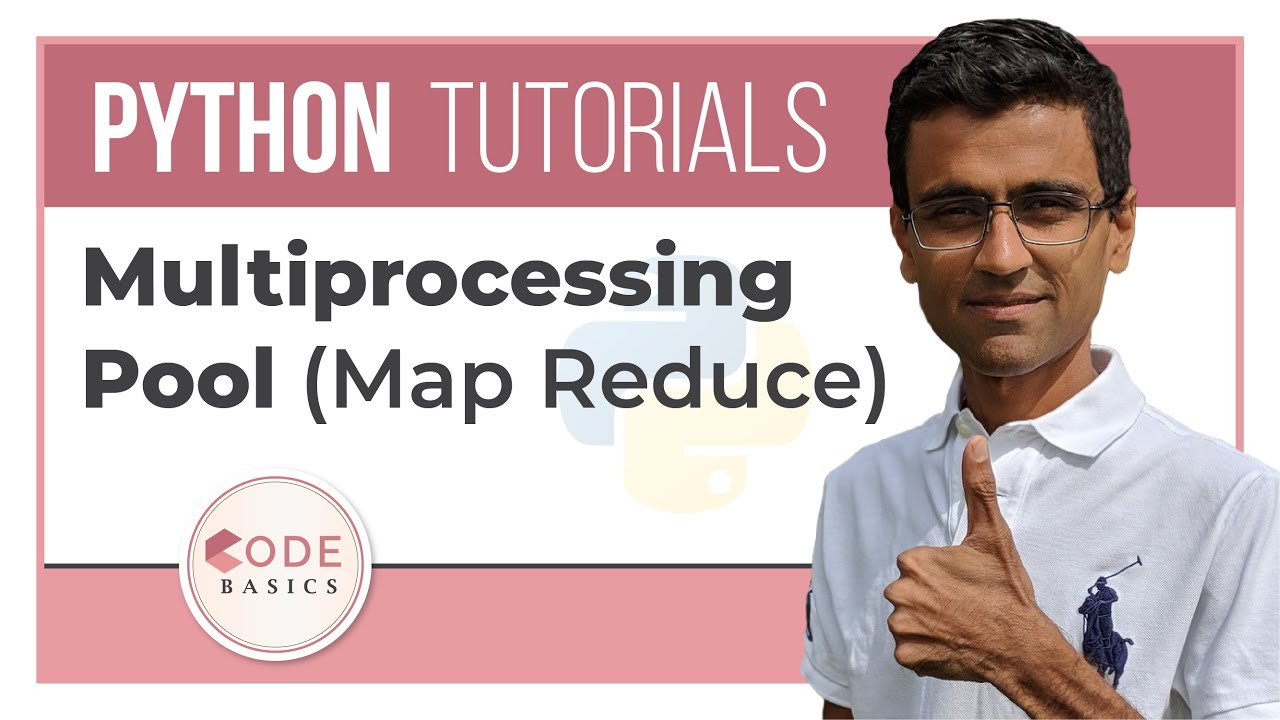 Python Tutorial – 31. Multiprocessing Pool (Map Reduce)