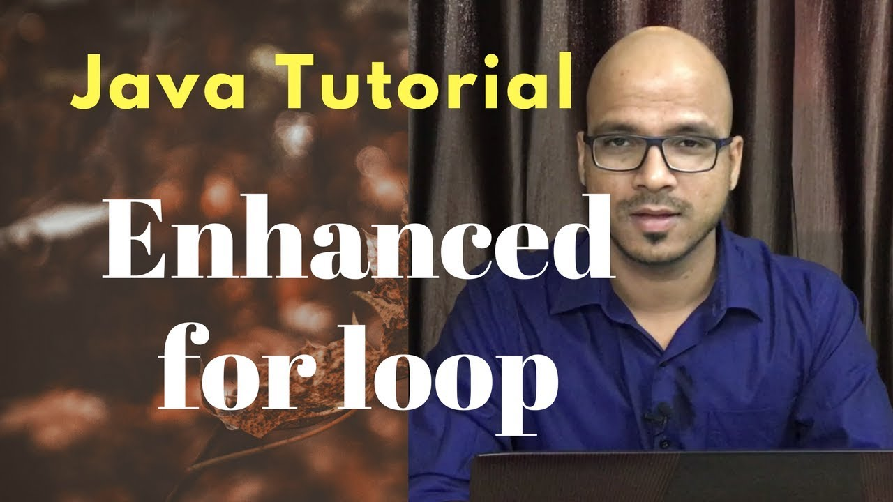 #5.2 Java Tutorial | Enhanced for loop