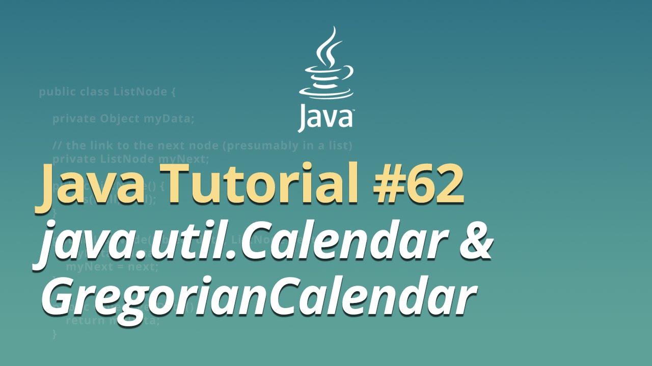 Java Tutorial for Beginners – Learn Java – #62 – java.util.Calendar & GregorianCalendar