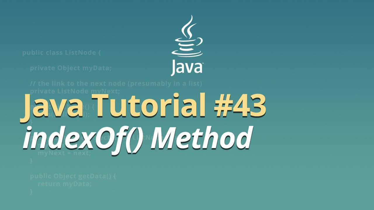 Java Tutorial for Beginners – Learn Java – #43 – indexOf() Method