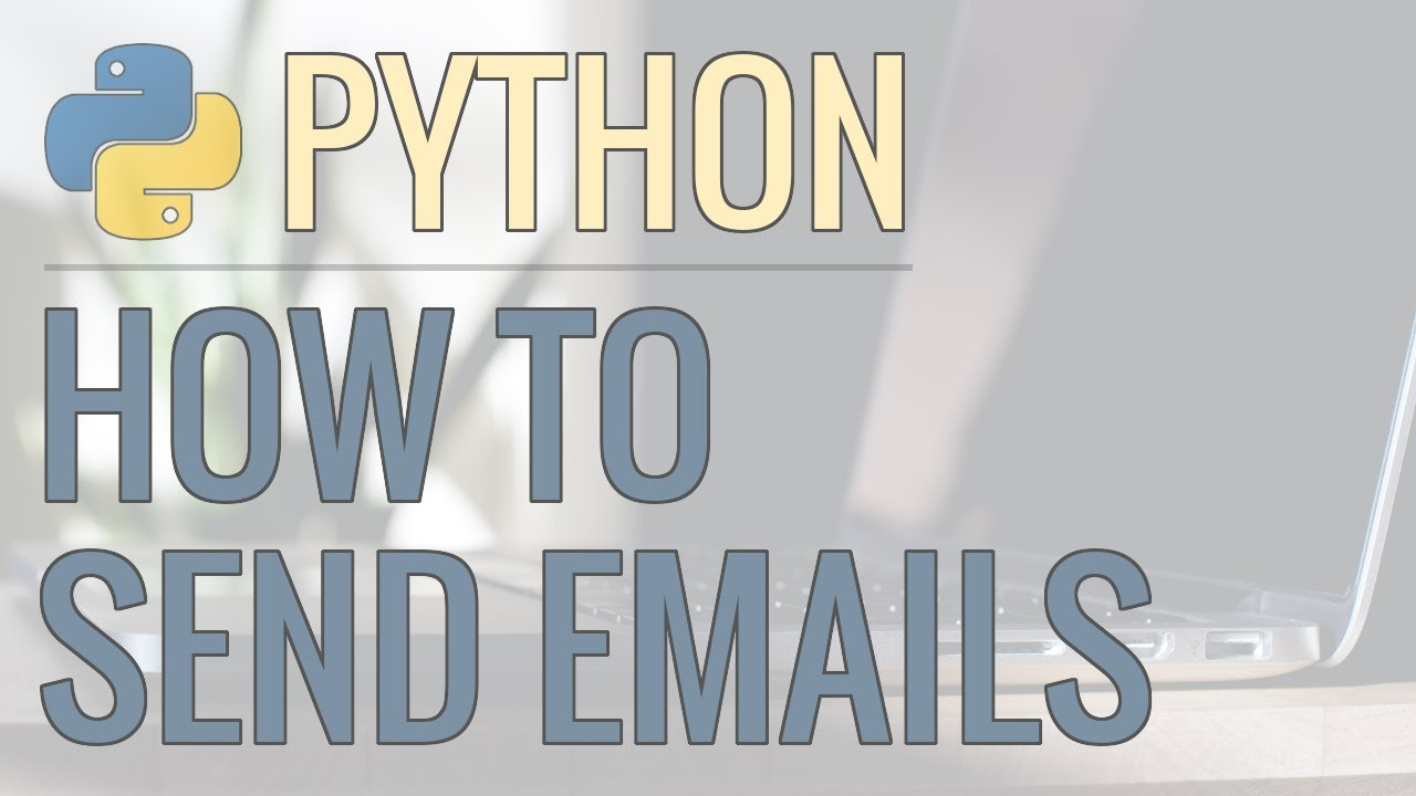 How to Send Emails Using Python – Plain Text, Adding Attachments, HTML Emails, and More