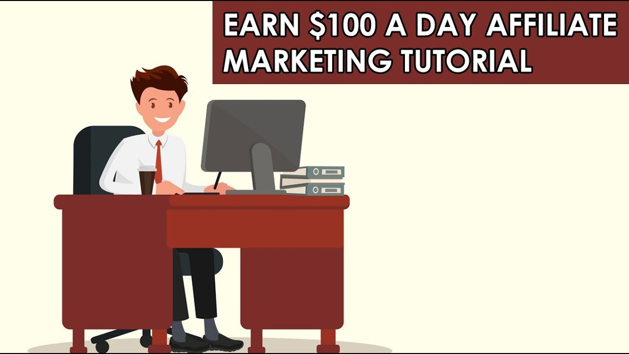 Make A $100 A Day Affiliate Marketing Tutorial (Beginner Friendly)