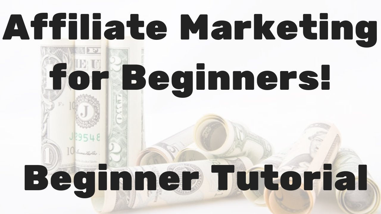 Affiliate Marketing for Beginners – Beginner Tutorial – STEP BY STEP!