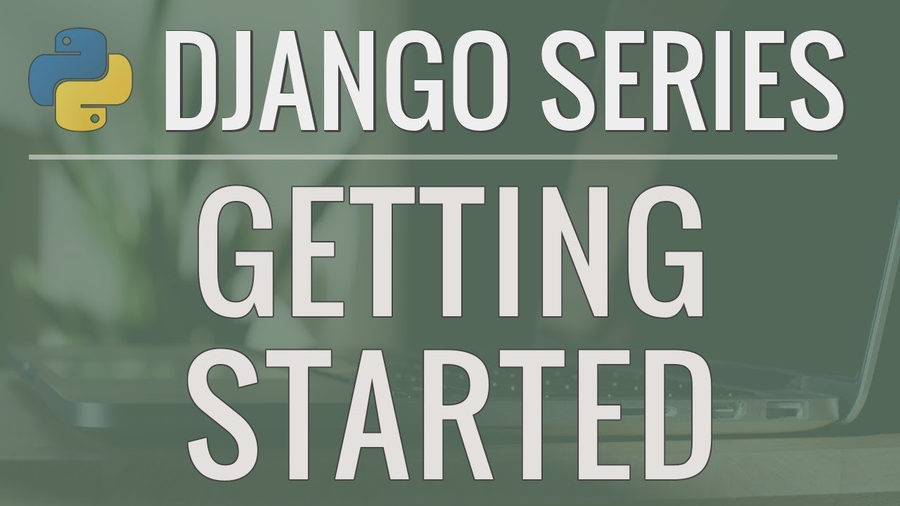 Python Django Tutorial: Full-Featured Web App Part 1 – Getting Started