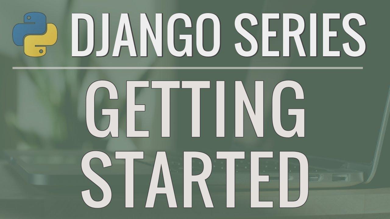Python Django Tutorial: Full-Featured Web App Part 1 – Getting Started