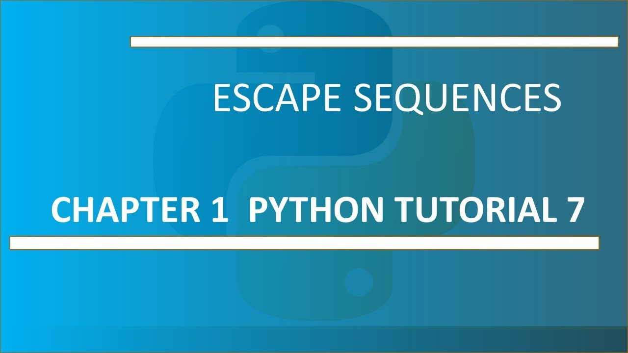 Escape Sequences : Python tutorial 7