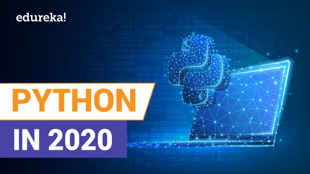 Python In 2020 | What's New in Python? | Python Tutorial For Beginners | Python Training | Edureka
