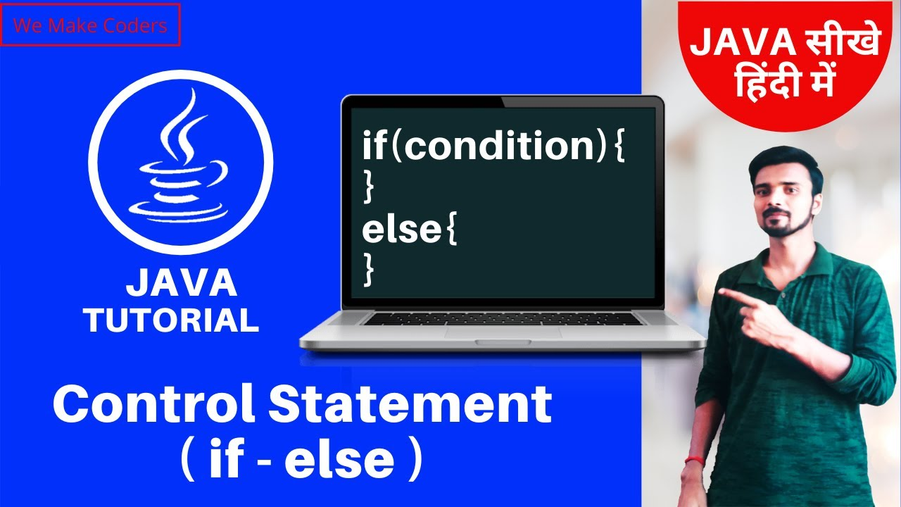 Control Statement – if else in java – Java tutorial Beginner to advance Part – 07 – A to Z Java Tut