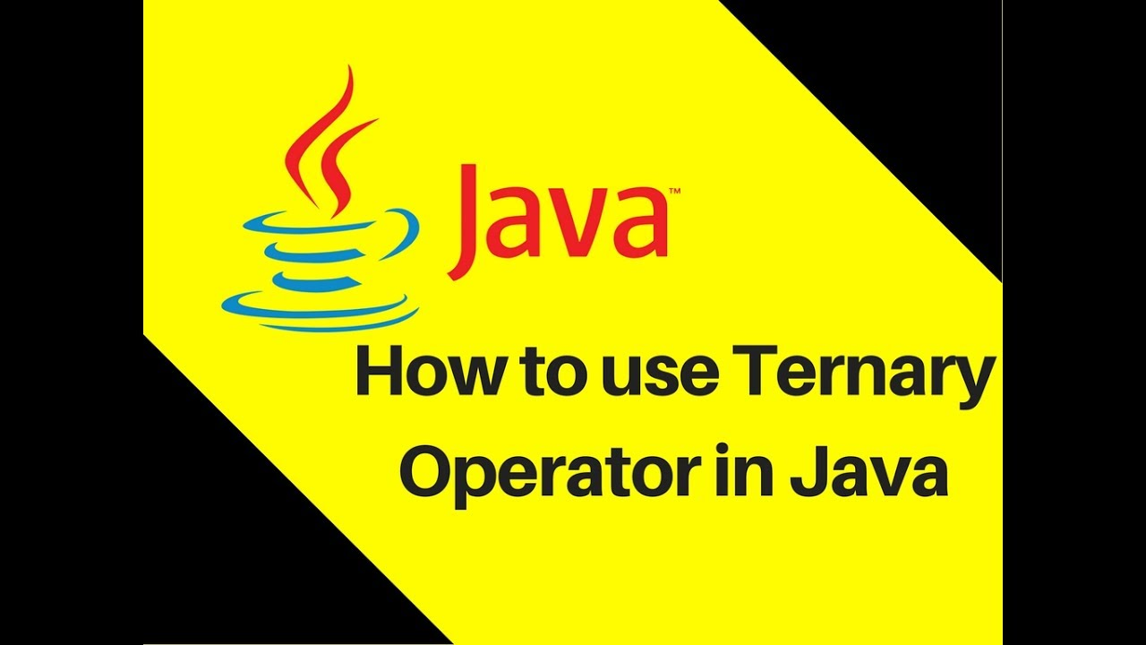 5.3 How to use Ternary Operator in Java Tutorial