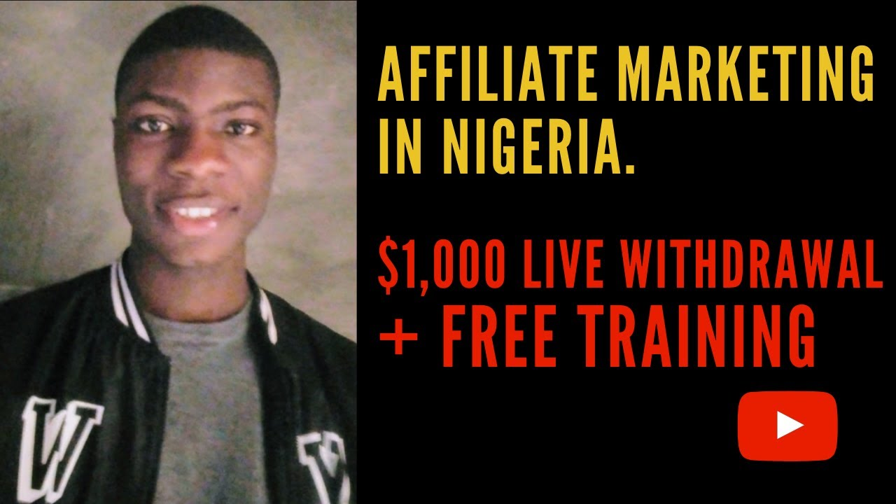 Affiliate Marketing in Nigeria: $1,000 Live Withdrawal + Step by Step Free Training Videos