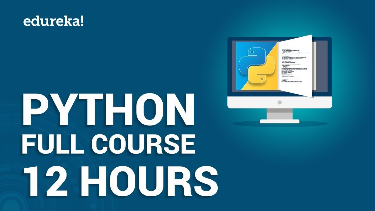 Python Full Course – Learn Python in 12 Hours | Python Tutorial For Beginners | Edureka