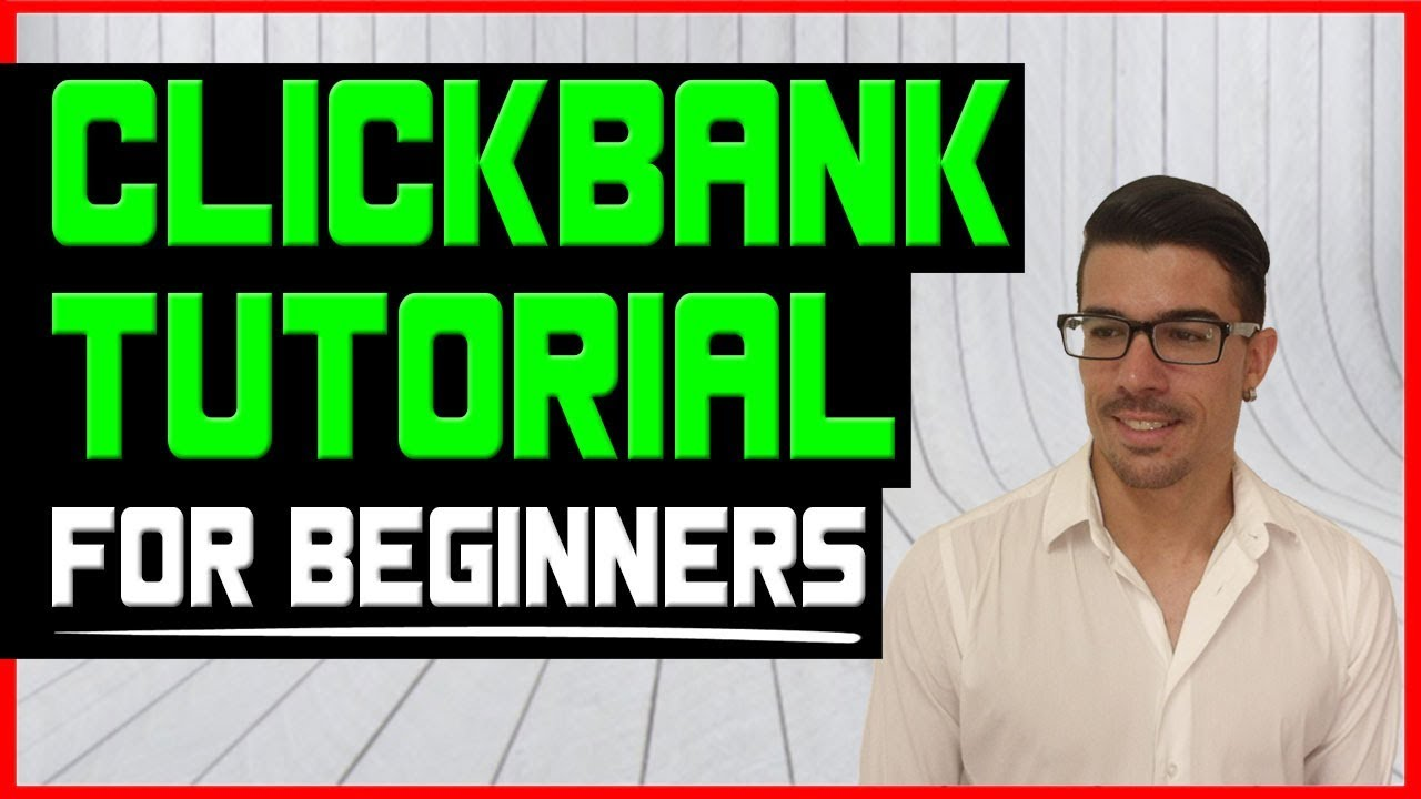 Clickbank Tutorial For Beginners – The First Steps To More Than $100/Day With Clickbank