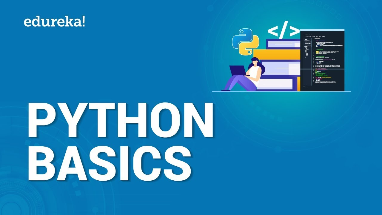 Python Basics | Python Tutorial For Beginners | Learn Python Programming from Scratch | Edureka