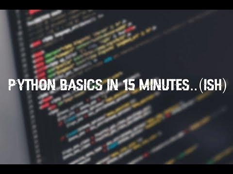 Very Basics Of Python Programming In 15 minutes (ish)…