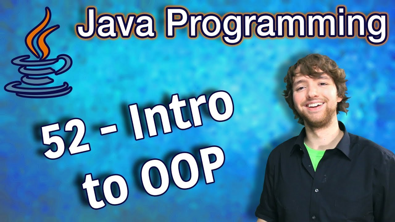 Java Programming Tutorial 52 – Intro to Object Oriented Programming (OOP)