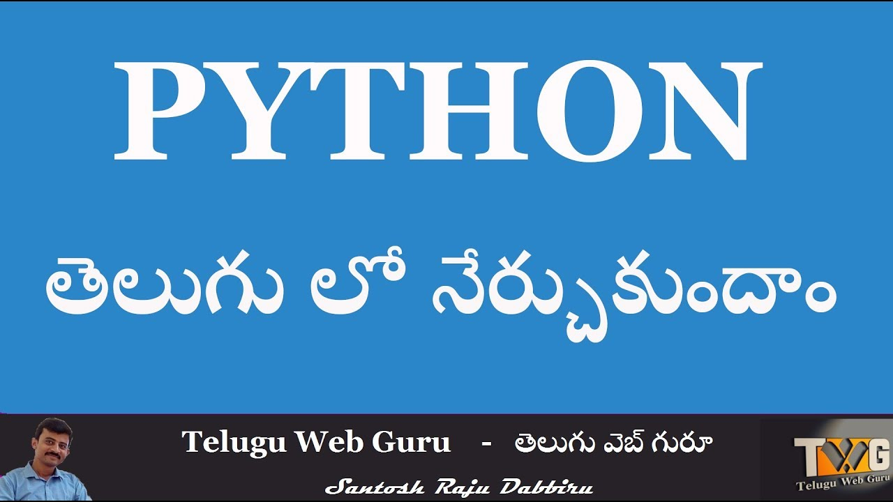 PYTHON TUTORIAL IN TELUGU  – Part 1 | Python Introduction | Telugu Web Guru