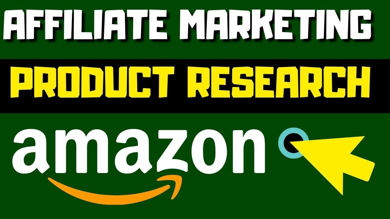 Amazon Affiliate Marketing Product Research Tutorial – (Step By Step)