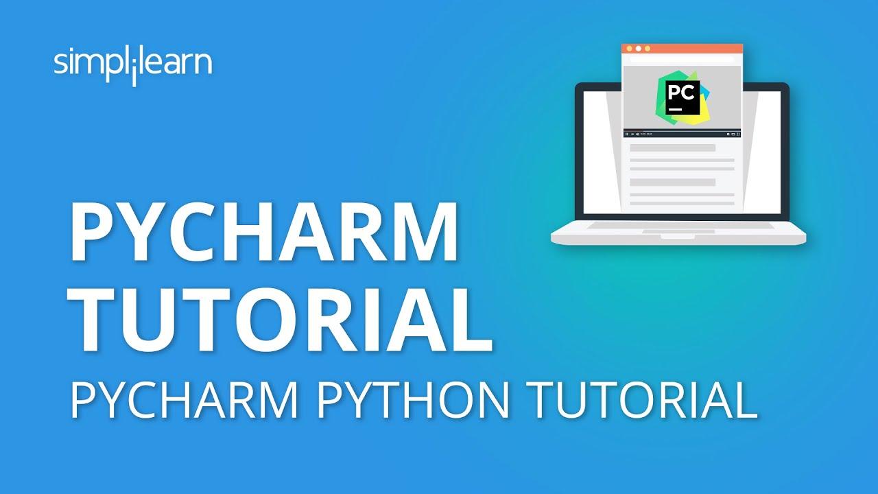 PyCharm Tutorial | PyCharm Python Tutorial | Python Tutorial | Python Programming | Simplilearn